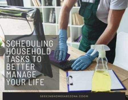 Scheduling Household Tasks to Better Manage Your Life