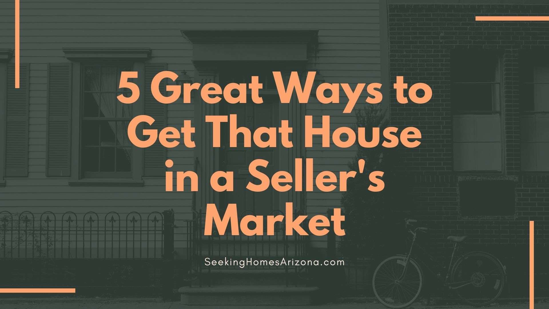 5 Great Ways to Get That House in a Seller's Market