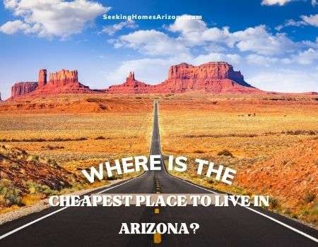 Where is the Cheapest Place to Live in Arizona?